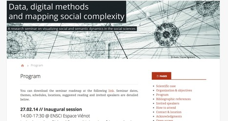 """Program of the international seminar : """"Data, digital methods and mapping social complexity"""" Paris Feb-July 2014 