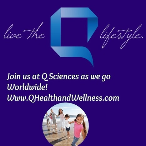 If you are seriously looking for a lucrative home business opportunity, then Q Sciences is the answer. | Q Sciences Business Opportunity with Lisa Young | Scoop.it