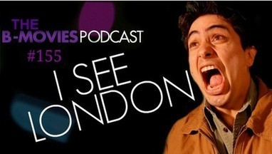 iPodder Blog » The B-Movies Podcast 155: I See London | Just Tell Us about | Scoop.it