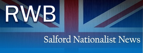Red White & Blue Salford: The Second Bite Is Harder In Salford. | The Indigenous Uprising of the British Isles | Scoop.it