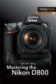 Mastering the Nikon D800 - Free eBook Share | sadagus | Scoop.it