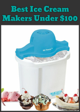 Best Ice Cream Makers Under $100 | Stuff For The Home | Scoop.it