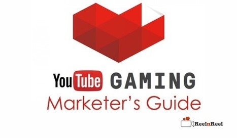 The Marketer's Guide to New YouTube Gaming Platform | YouTube Advertising | Scoop.it