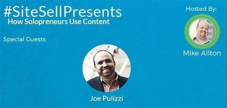 SiteSell Presents: How Solopreneurs Use Content - The SiteSell Blog | The Content Marketing Hat | Scoop.it