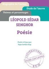 Papa S. Diop, Léopold Sédar Senghor, la Poésie   Lettres Idées Savoirs   Scoop.it