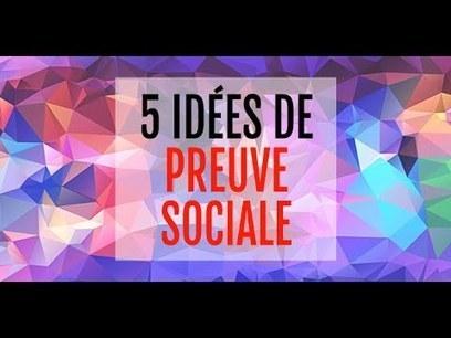 5 nouvelles idées pour booster vos ventes avec la Preuve Sociale [VIDÉO] | Citizen Com | Scoop.it