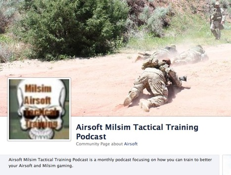THUMPY RECOMMENDS the Airsoft Milsim Tactical Training Podcast - Via FACEBOOK | Airsoft Showoffs | Scoop.it