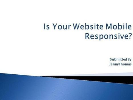 Is Your Website Mobile  Responsive ? Ppt Presentation | Web Design and SEO | Scoop.it