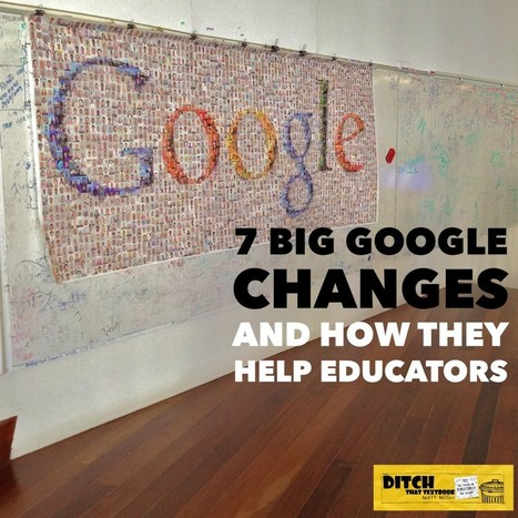 7 big Google changes and how they help educators | Using Google Drive in the classroom | Scoop.it