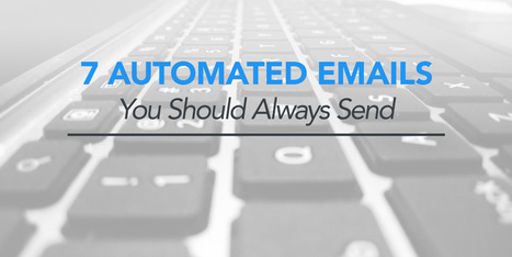 7 Automated Emails You Should Always Send - KickoffLabs | Email Marketing | Scoop.it