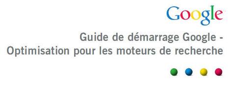 Le nouveau Guide SEO (référencement) de Google | Référencement | Référencement SEO consultant | Scoop.it