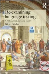 Re-examining Language Testing: A Philosophical and Social Inquiry | Language Assessment | Scoop.it
