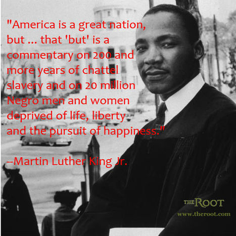 Quote of the Day: Martin Luther King Jr. on Racial Injustice - The Root | Motivational Quotes | Scoop.it
