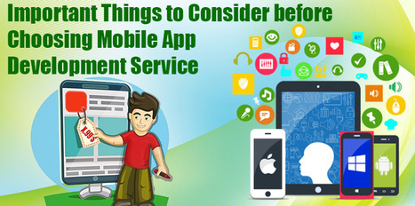 Consider These Tips before Opting for Mobile Application Development Service | Mobile App Development - Iphone, Android, Windows & Hybrid Mobile Apps | Scoop.it