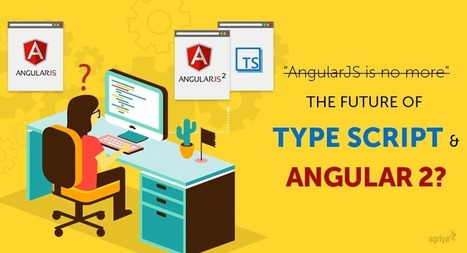 AngularJS is No More – The Future of TypeScript and Angular 2? - Agriya Blog | Agriya | Scoop.it