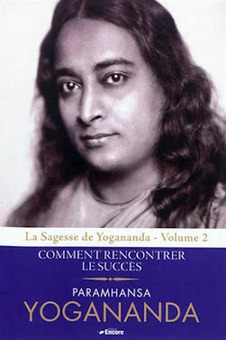 Le succès selon Yogananda | Guide du Bien-Être | Bien-Être global | Scoop.it