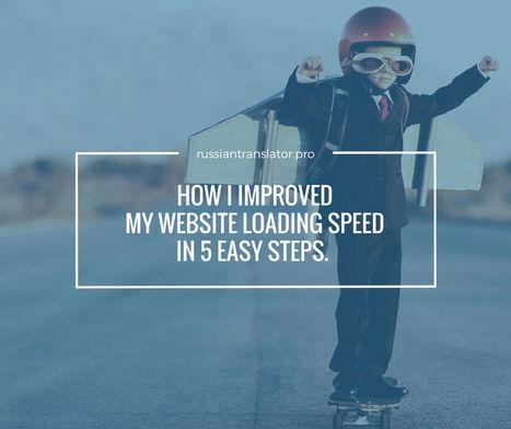 How I Improved My Website Loading Speed In 5 Easy Steps | Lingua Greca Translations | Scoop.it