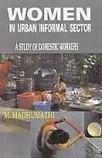 Women In Urban Informal Sector A study of domestic workers (Hardcover) | arpita2960 | Scoop.it