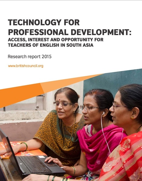 Technology for professional development: access, interest and opportunity for teachers of English in South Asia | Elearning and Mlearning Topics | Scoop.it