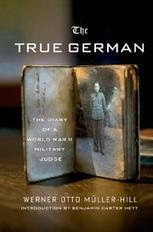 THE TRUE GERMAN by Werner Otto Mller-Hill , Jefferson Chase | Kirkus | Creative Nonfiction : best titles for teens | Scoop.it