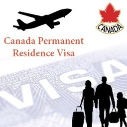 Find out the ways to obtain Canadian Permanent Resident Visa | Immigration | Scoop.it