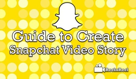 Guide to Create Snapchat Video Story | Internet Marketing | Scoop.it