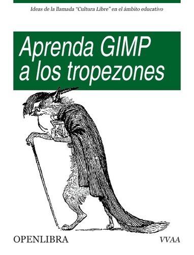Aprenda GIMP a los tropezones   Ofimática   Scoop.it