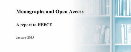 2015-Major HEFCE study of monographs and open access sheds light on complex issues - HEFCE | library watch | Scoop.it