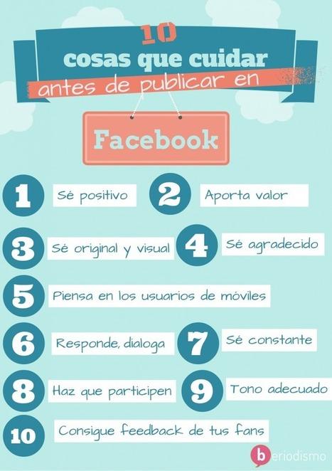 10 cosas a tener en cuenta cuando publicas en Facebook | beriodismo: el blog de @beagonpoz | redes sociales | Scoop.it