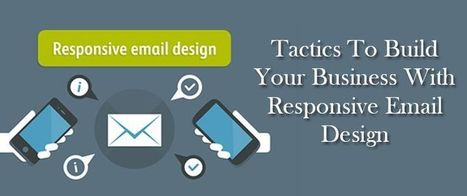 Tactics To Build Your Business With Responsive Email Design | AlphaSandesh Email Marketing Blog | best email marketing Tips | Scoop.it