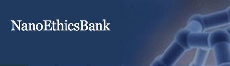 NanoEthicsBank - folksonomy | Le bac à sable des technos 2.0 et 3.0 | Scoop.it