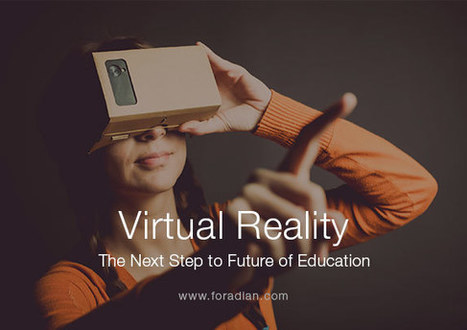 Virtual Reality: The Next Step to Future of Education - Foradian | Differentiated and ict Instruction | Scoop.it
