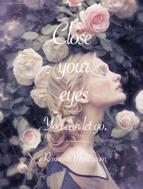 """RoXanna Music — """"Close your eyes, you can let go.""""... 
