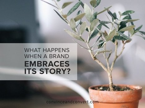 What Happens When a Brand Embraces Its Story? | Brand Storytelling | Scoop.it