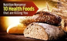 "Nutrition Nonsense: 10 'Health Foods' that Are Killing You (in case you didn't know"") 