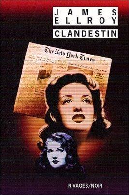 Clandestin, James Ellroy (traduit par Freddy Michalski) - Blog de critiques de livres sur Critique-moi !   Romans policiers   Scoop.it