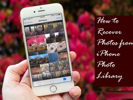How to Recover Photo from iPhone Photos Library on Windows/Mac | iOS device recovery | Scoop.it