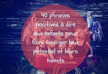40 phrases positives pour faire émerger les talents des enfants | Gestion des connaissances | Scoop.it