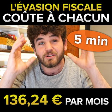 L'évasion fiscale nous coûte à chacun 136.24 € par mois - Chronique Mediapart #3 - Osons Causer | Sortir de l'économie libérale : l'économie sociale et solidaire | Scoop.it