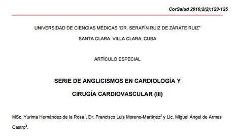 (ES) (EN) (PDF) - Anglicismos en cardiología y cirugía cardiovascular (III)   Yurima Hernández de la Rosa, Francisco Luis Moreno Martínez y Miguel Ángel de Armas Castro   Glossarissimo!   Scoop.it