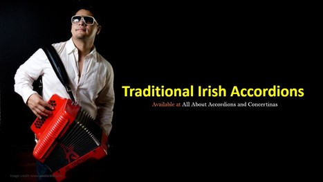 Traditional Irish Accordions Available at All About Accordions and Concertinas | Services | Scoop.it