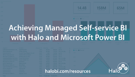 Achieving Managed Self-service BI with Halo and Power BI | Information and Insights from Halo Business Intelligence | Scoop.it
