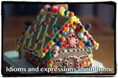 Idioms and expressions about home - blog.palabea.com | Palabea - The speaking World | Scoop.it
