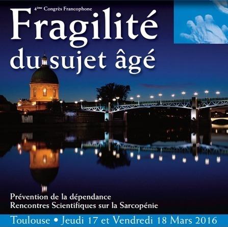 Les 17 et 18 mars 2016 : 4ème Congrès francophone sur l'évaluation de la fragilité du sujet âgé — Silver Economie | Toulouse en Français - économie, innovation, technologies, événements | Scoop.it