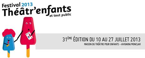 Eveil Artistique des Jeunes Publics – Festival Théâtr'enfants – Avignon/Monclar | SORTIES, CULTURE & PESTACLES | Scoop.it