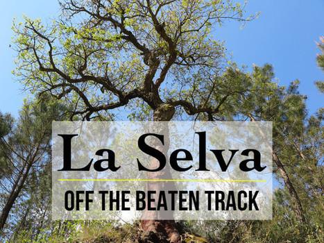La Selva: Off The Beaten Track in Spain | TravelGeekery | La Selva 2.0 | Scoop.it