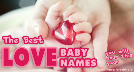 Best Baby Names Meaning Love You Will Hear This Year | The Name Meaning & Baby World | Scoop.it