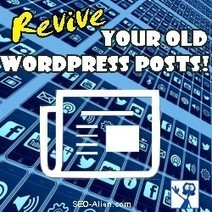 How to Auto Publish Old Posts from WordPress To Twitter and Facebook | Allround Social Media Marketing | Scoop.it