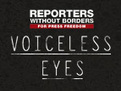 Reporters Whithout Borders - VOICELESS EYES | Politics for HS | Scoop.it