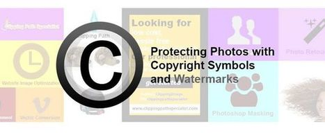 Protecting Photos with Copyright Symbols and Watermarks | Clipping Path Specialist | Scoop.it